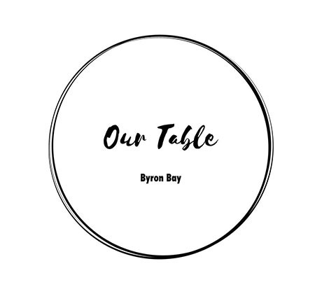 Our Table Byron Bay